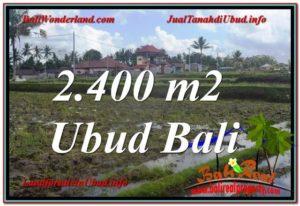 TANAH di UBUD JUAL 2,400 m2 View Sawah lingkungan Villa